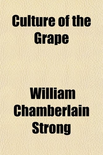 9780217816496: Culture of the Grape