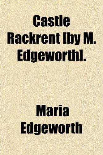 9780217824194: Castle Rackrent [by M. Edgeworth].