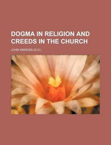 9780217827577: Dogma in religion and creeds in the church
