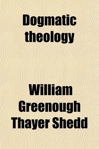 9780217827638: Dogmatic Theology (Volume 1)