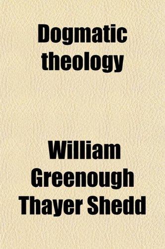 9780217827638: Dogmatic Theology (Volume 1)