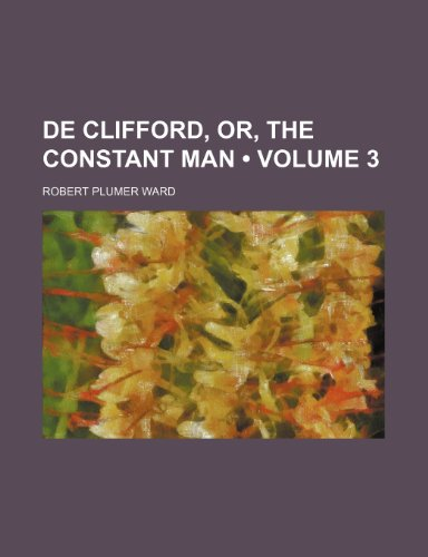 9780217828420: De Clifford, Or, the Constant Man (Volume 3)