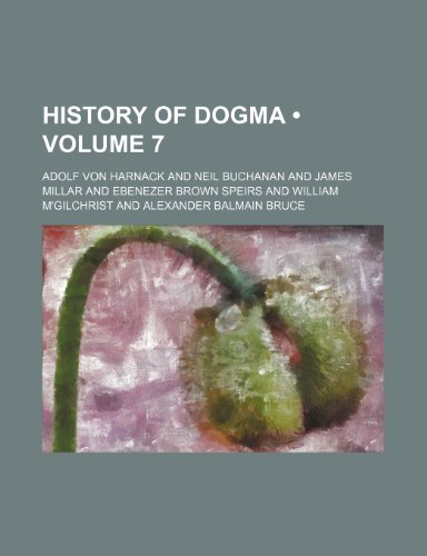 9780217838016: History of Dogma (Volume 7)