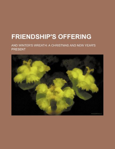 9780217838849: Friendship's Offering; And Winter's Wreath: A Christmas and New Year's Present