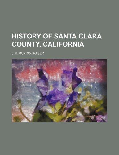 9780217841436: History of Santa Clara County, California