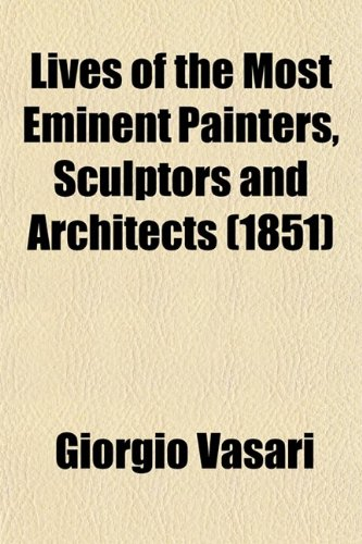 9780217842358: Lives of the Most Eminent Painters, Sculptors, and Architects (Volume 3)