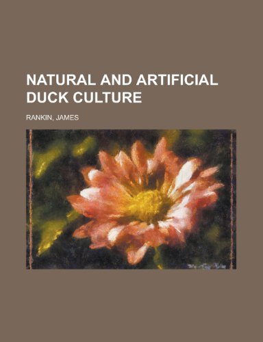 Natural and Artificial Duck Culture (0217844200) by James Rankin