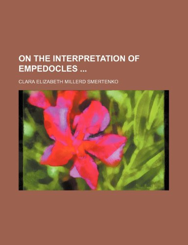 9780217846561: On the Interpretation of Empedocles
