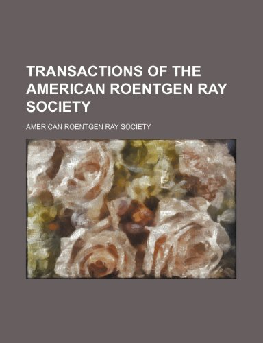 9780217846998: Transactions of the American Roentgen Ray Society