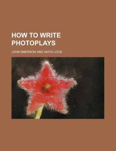 9780217850186: How to Write Photoplays