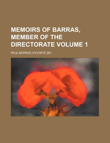 9780217850407: Memoirs of Barras, member of the directorate Volume 1