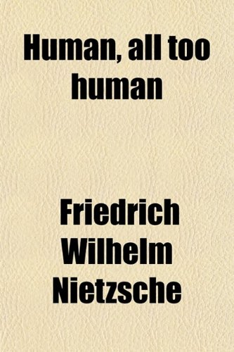 9780217850568: Human, All Too Human; A Book for Free Spirits
