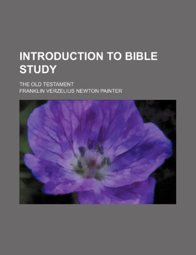 9780217853316: Introduction to Bible study; the Old Testament