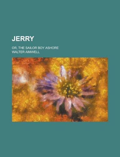 9780217853507: Jerry; or, The sailor boy ashore
