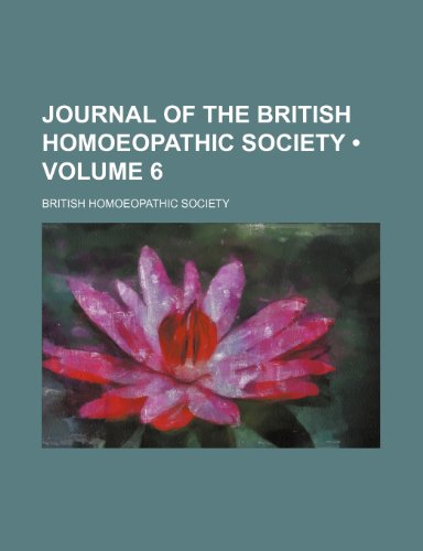 9780217859066: Journal of the British Homoeopathic Society (Volume 6)