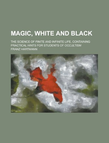 Magic, white and black; the science of: Hartmann, Franz