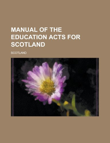 Manual of the education acts for Scotland (9780217863407) by Scotland