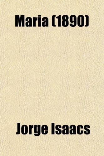 9780217863865: Maria; A South American Romance