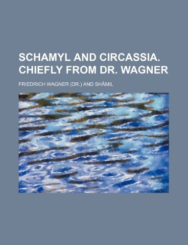 9780217870016: Schamyl and Circassia. Chiefly from Dr. Wagner