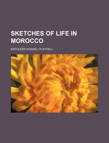 9780217871402: Sketches of Life in Morocco