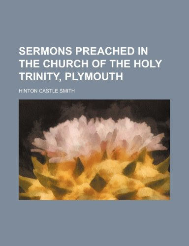 9780217872492: Sermons Preached in the Church of the Holy Trinity, Plymouth
