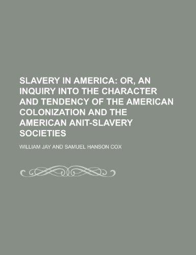 Slavery in America (0217872549) by Jay, William