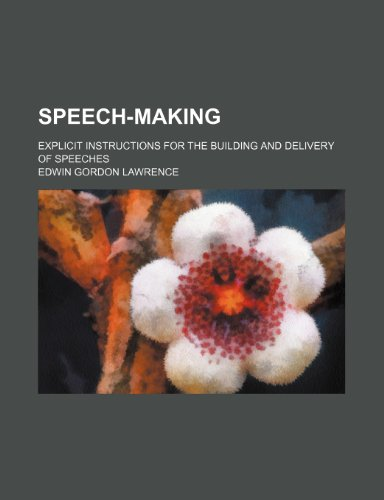 9780217875042: Speech-making; explicit instructions for the building and delivery of speeches