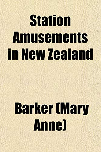 9780217878081: Station Amusements in New Zealand