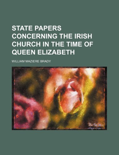 9780217880275: State papers concerning the Irish church in the time of Queen Elizabeth
