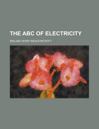9780217884433: The ABC of Electricity