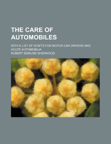 9780217886789: The Care of Automobiles