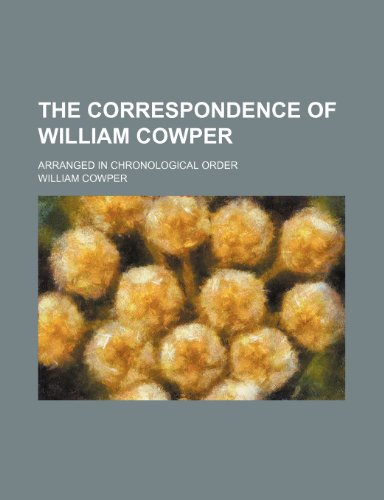 9780217891073: The correspondence of William Cowper (Volume 2); arranged in chronological order