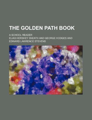 9780217892100: The Golden Path Book; A School Reader