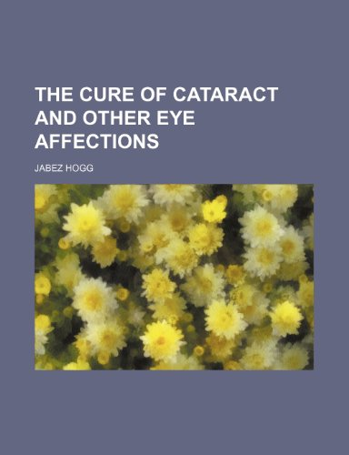 9780217893688: The cure of cataract and other eye affections