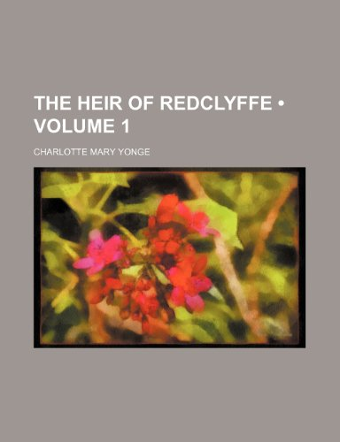 9780217894968: The Heir of Redclyffe (1855)