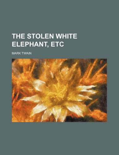 9780217897495: The Stolen White Elephant, Etc