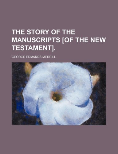 9780217898621: The Story of the Manuscripts [Of the New Testament].