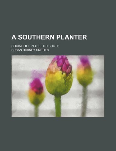 9780217905404: A Southern Planter; Social Life in the Old South