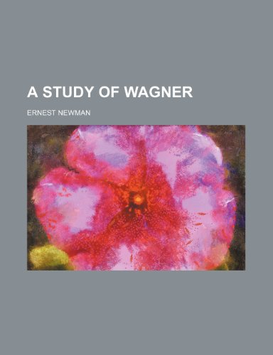 9780217906012: A Study of Wagner
