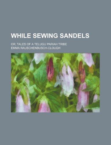 9780217906043: While Sewing Sandels; Or, Tales of a Telugu Pariah Tribe