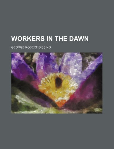 9780217910019: Workers in the Dawn (Volume 3)