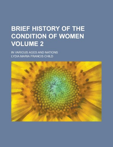 9780217910668: Brief history of the condition of women; in various ages and nations Volume 2