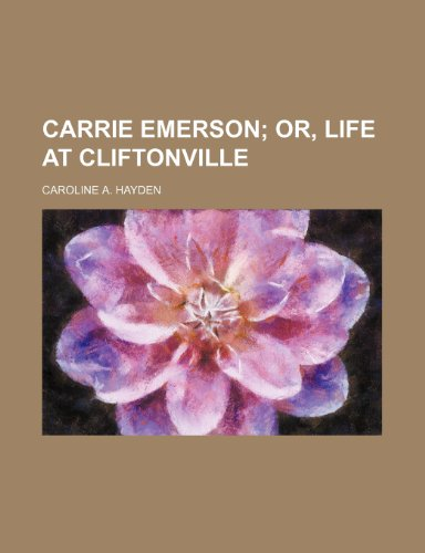 9780217911238: Carrie Emerson; or, Life at Cliftonville