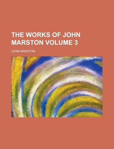 9780217916332: The Works of John Marston