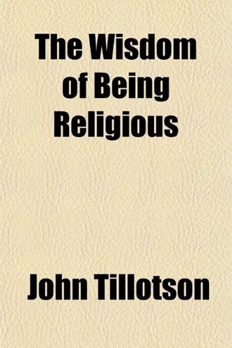 9780217922050: The Wisdom of Being Religious