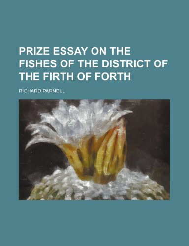 9780217922265: Prize Essay on the Fishes of the District of the Firth of Forth