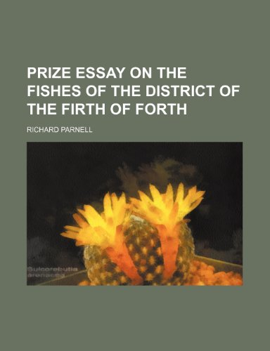 9780217922289: Prize essay on the fishes of the district of the Firth of Forth