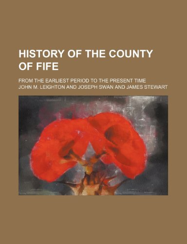 9780217930888: History of the County of Fife (Volume 3); From the Earliest Period to the Present Time