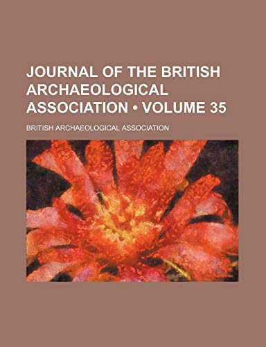 9780217932493: Journal of the British Archaeological Association (Volume 35)