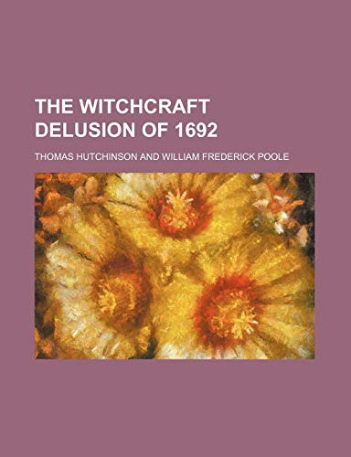 9780217935135: The Witchcraft Delusion of 1692